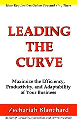 Leading The Curve: Maximize the Efficiency, Productivity, and Adaptability of Your Business (English Edition)