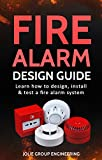 Fire Alarm Design Guide: Learn how to Design, Install and Test a Fire Alarm System (English Edition)
