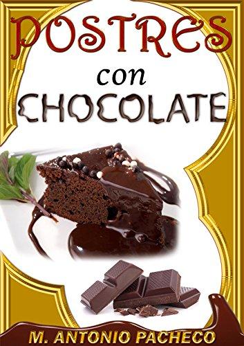 Postres con Chocolate por M. Antonio Pacheco