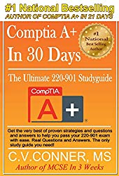 Comptia 220-901 Study Guide: The Ultimate Guide To Mastering The Exam in 30 Days (English Edition)