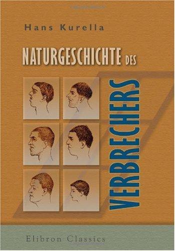 naturgeschichte-des-verbrechers-grundzuge-der-criminellen-anthropologie-und-criminalpsychologie-fur-
