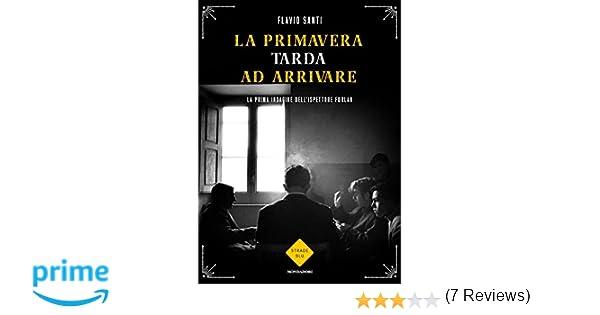 21058c019f Amazon.it: La primavera tarda ad arrivare - Flavio Santi - Libri
