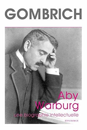 Aby Warburg : Une biographie intellectuelle, suivi d'une étude sur l'histoire de la bibliothèque de Warburg