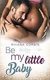 Be my little Baby von Rhiana Corbin