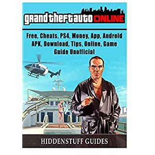 Grand Theft Auto Online, Free, Cheats, PS4, Money, App, Android, APK, Download, Tips, Online, Game Guide Unofficial
