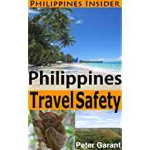 Philippines Travel Safety (Philippines Insider Guides Book 1) (English Edition)