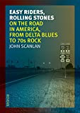 Easy Riders, Rolling Stones: On the Road in America, from Delta Blues to 70s Rock (Reaktion Books - Reverb)
