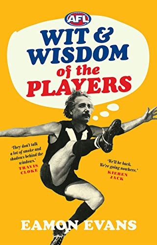 AFL Wit and Wisdom of the Players (English Edition)
