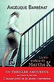 La vie enfuie de Martha K. (Hors collection)