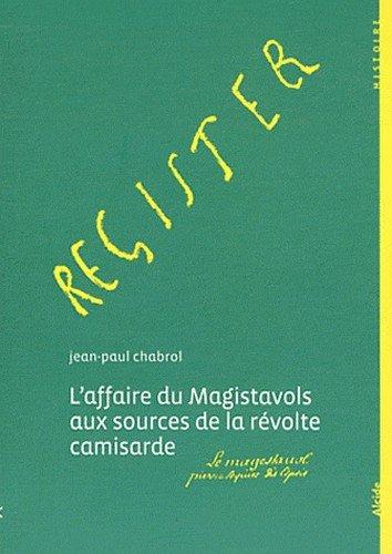 L'affaire du magistavols aux sources de la revolte camisarde : Mai 1702-août 1702