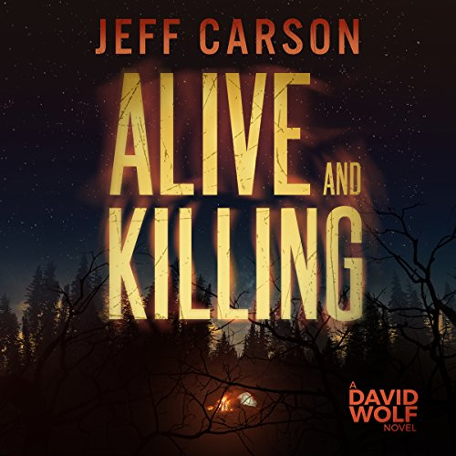 Alive and Killing: David Wolf, Book 3