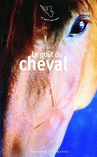 Le goût du cheval par Jean-Louis Gouraud, Collectif