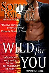 Wild for You: Alpha Male Romance | Tropical Heat Series, Book 2 (English Edition)