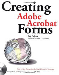 Creating Adobe? Acrobat? Forms by Ted Padova (2002-07-02)