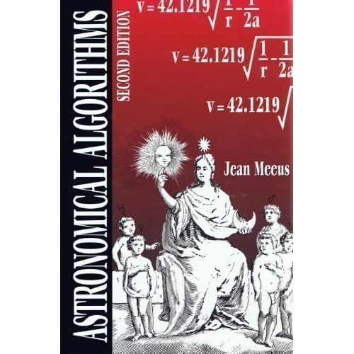 Astronomical Algorithms 2nd (second) by Meeus, Jean (1998) Hardcover