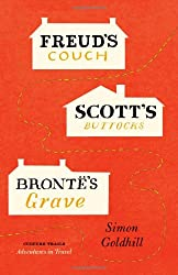 Freud's Couch, Scott's Buttocks, Bronte's Grave (Culture Trails: Adventures in Travel)