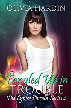 Tangled Up In Trouble (The Lynlee Lincoln Series Book Two) by [Hardin, Olivia]
