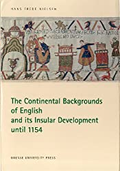 The Continental Backgrounds of English and its Insular Development until 1154 (NOWELE Supplement Series)