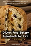 Best Bakery Cookbooks - Gluten Free Bakery Cookbook for Two: Easy, Healthy Review