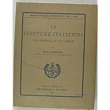 La peinture italienne des origines au XVIe siècle Tome 1