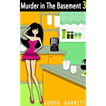 Murder in The Basement (Book 3): Murder Apple Cider Mystery (English Edition)