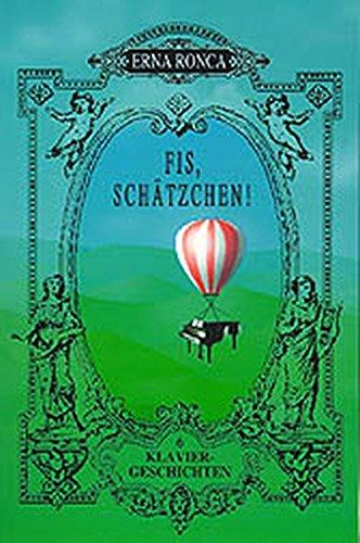 Fis, Schätzchen!: Sechs Klaviergeschichten