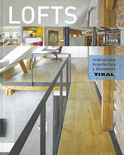 Lofts (Interiorismo, arquitectura y decoración) por Tikal Ediciones S A