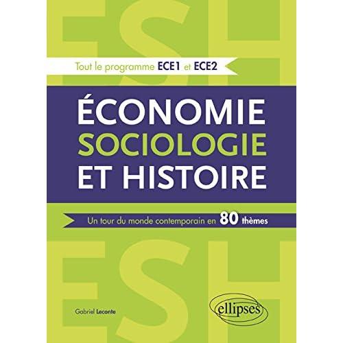 Économie Sociologie et Histoire un Tour du Monde Contemporain en 80 Thèmes Tout le Programme ECE1 et ECE2