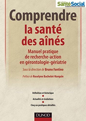 Comprendre la sant des ans : Manuel pratique de recherche-action en grontologie-griatrie (Guides Sant Social)