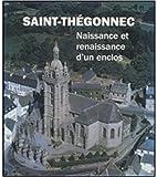 Saint-Thégonnec - Naissance et renaissance d'un enclos