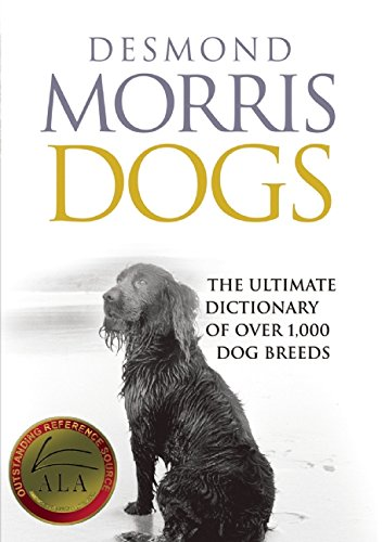 Dogs: The Ultimate Dictionary of Over 1,000 Dog Breeds por Desmond Morris
