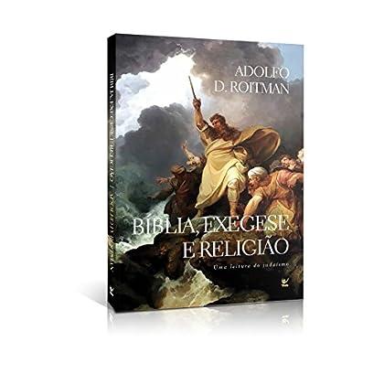 Bíblia, Exegese e Religião. Uma Interpretação do Judaísmo (Em Portuguese do Brasil)