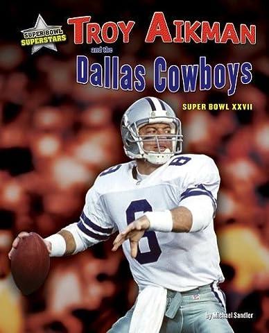 Troy Aikman and the Dallas Cowboys: Super Bowl XXVII (Super Bowl Superstars) by Michael Sandler (2008-08-02)