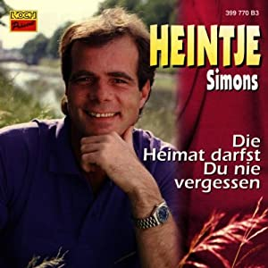 HEINTJE  SIMONS -  DIE HEIMAT DARFST DU NIE VERGESSEN