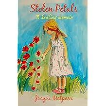 Stolen Petals: A healing memoir by Jacqui Malpass (2014-08-12)