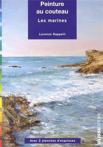 Peinture au couteau : Les marines par Lorenzo Rappelli