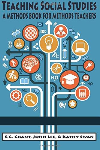 Teaching Social Studies:: A Methods Book for Methods Teachers