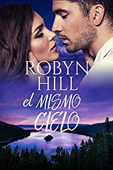 El Mismo Cielo: Romance Deportivo (Spanish Edition) by [Hill, Robyn]