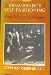 Renaissance Self-fashioning: More to Shakespeare by Stephen J. Greenblatt (1981-01-26)
