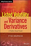 Listed Volatility and Variance Derivatives: A Python-based Guide (Wiley Finance Editions, Band 1)