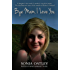 Bye Mam, I Love You - A daughter's last words. A mother's search for justice. The shocking true story of the murder of Rebecca Aylward