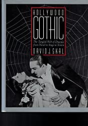 Hollywood Gothic: The Tangled Web of Dracula from Novel to Stage to Screen by Skal David J. (1990-10-01)