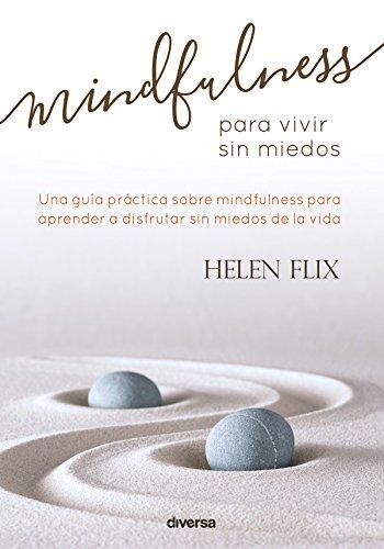 Descargar Libro Mindfulness para vivir sin miedos (Crecimiento nº 3) de Helen Flix
