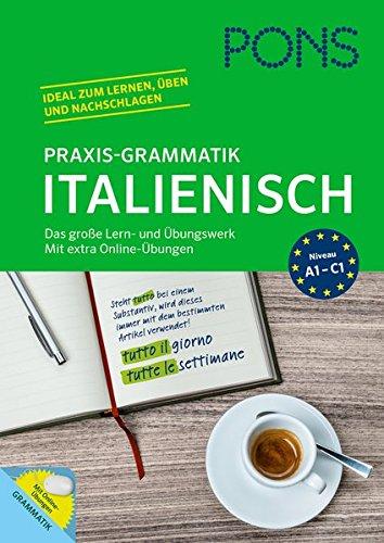 PONS Praxis-Grammatik Italienisch: Das große Lern- und Übungswerk. Mit extra Online-Übungen.