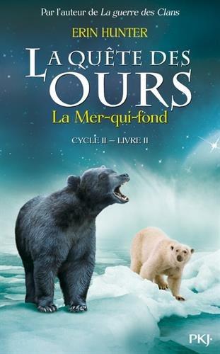 2. La quête des ours cycle II : La mer qui fond (2) par Erin HUNTER