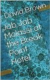 Jab Jab Molassi at the Break Point Hotel (English Edition)