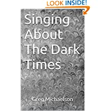 Singing About The Dark Times (The Wave Singer Book 2)