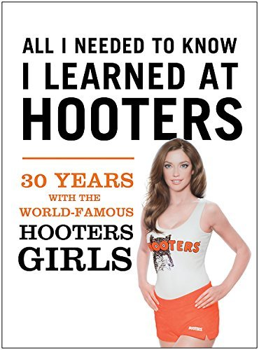 all-i-needed-to-know-i-learned-at-hooters-30-years-with-the-world-famous-hooters-girls