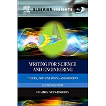Writing for Science and Engineering: Papers, Presentations and Reports (Elsevier Insights)