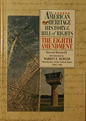The Eighth Amendment (The American Heritage : History of the Bill of Rights Series) by Vincent Buranelli (1991-09-01)